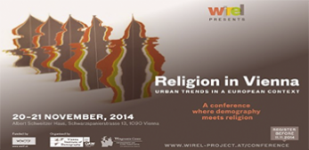 "WIREL Conference ""Religion in Vienna: Urban Trends in a European Context"", 20-21 Nov 2014"
